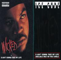 Ice Cube - 1992 - Wicked / U Ain't Gonna Take My Life