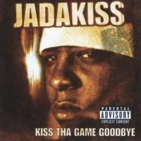 Jadakiss - 2001 - Kiss Tha Game Goodbye