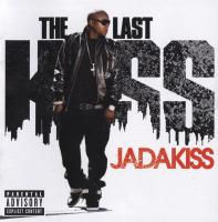 Jadakiss - 2009 - The Last Kiss