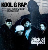 Kool G Rap - 2003 - Click Of Respect