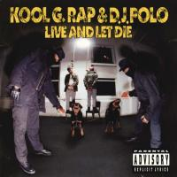 Kool G Rap & DJ Polo - 1992 - Live And Let Die