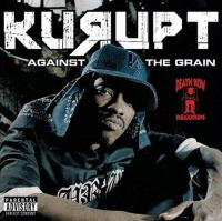 Kurupt - 2005 - Against Tha Grain