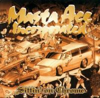 Masta Ace - 1996 - Sittin' On Chrome