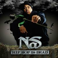 Nas - 2006 - Hip Hop Is Dead