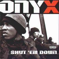 Onyx - 1998 - Shut 'Em Down