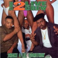 2 Live Crew - 1996 - Shake A Lil' Somethin'