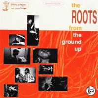 The Roots - 1994 - From The Ground Up