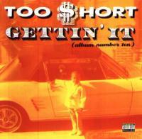 Too $hort - 1996 - Gettin' It (Album Number Ten)