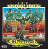 Bigg Snoop Dogg Presents Welcome To Tha Chuuch - Da Album