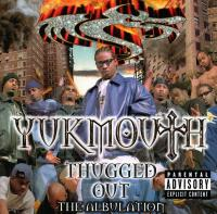 Yukmouth - 1998 - Thugged Out: The Albulation