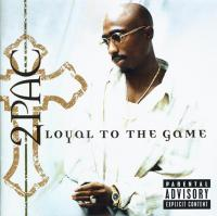 2Pac - 2004 - Loyal To The Game