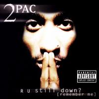 2Pac - 1997 - R U Still Down? (Remember Me)