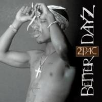 2Pac - 2002 - Better Dayz