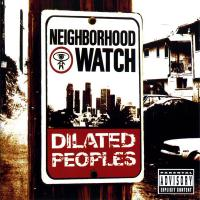 Dilated Peoples - 2004 - Neighborhood Watch
