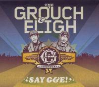 The Grouch & Eligh - Say G&E!