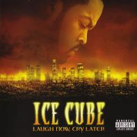 Ice Cube - 2006 - Laugh Now, Cry Later