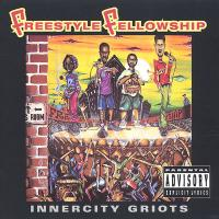 Freestyle Fellowship - 1993 - Innercity Griots