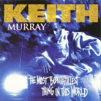 Keith Murray - 1994 - The Most Beautifullest Thing In This World
