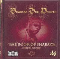 Shabazz The Disciple - 2003 - The Book Of Shabazz (Hidden Scrollz)