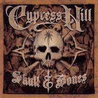 Cypress Hill - 2000 - Skull & Bones