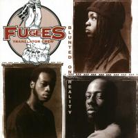 Fugees - 1994 - Blunted On Reality