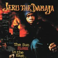 Jeru The Damaja - 1994 - The Sun Rises In The East