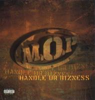 M.O.P. - 1998 - Handle Ur Bizness