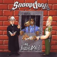 Snoop Dogg -  - Tha Last Meal