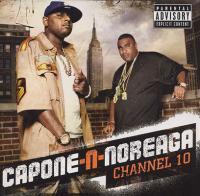 Capone-N-Noreaga - 2009 - Channel 10