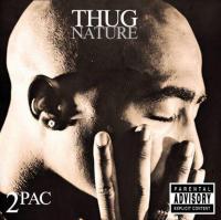 2Pac - 2002 - Thug Nature