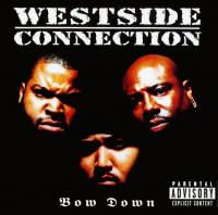 Westside Connection - 1996 - Bow Down