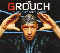 The Grouch - 2009 - Three Eyes Off The Time