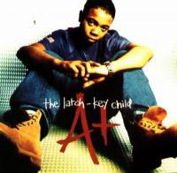 A+ - 1996 - The Latch - Key Child