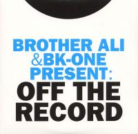 Brother Ali & BK-One present: Off The Record