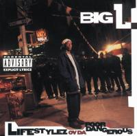 Big L - 1995 - Lifestylez Ov Da Poor & Dangerous