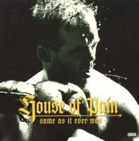 House Of Pain - 1994 - Same As It Ever Was