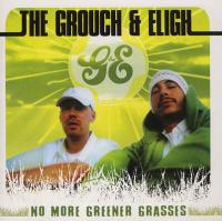 The Grouch & Eligh - 2003 - No More Greener Grasses