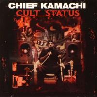 Chief Kamachi - 2004 - Cult Status