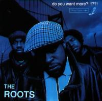 The Roots - 1994 - Do You Want More?!!!??!