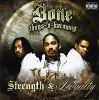 Bone Thugs-N-Harmony - 2007 - Strength & Loyalty