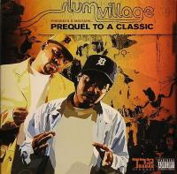 Slum Village - 2005 - Prequel To A Classic (Mixtape)