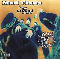 Mad Flava - 1994 - From Tha Ground Unda