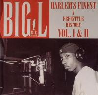 Big L - 2006 - Harlem's Finest. A Freestyle History
