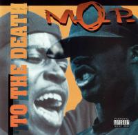 M.O.P. - 1994 - To The Death