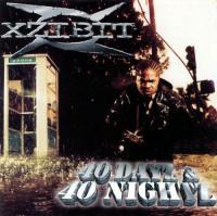 Xzibit - 1998 - 40 Dayz & 40 Nightz
