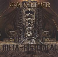 KRS-One & True Master - 2010 - Meta-Historical