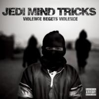 Jedi Mind Tricks - 2011 - Violence Begets Violence