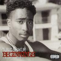 2Pac - 2007 - Beginnings. The Lost Tapes 1988-1991