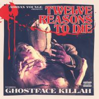 Ghostface Killah & Adrian Younge - 2013 - Twelve Reasons To Die
