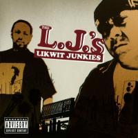 Likwit Junkies - 2005 - The L.J.'s